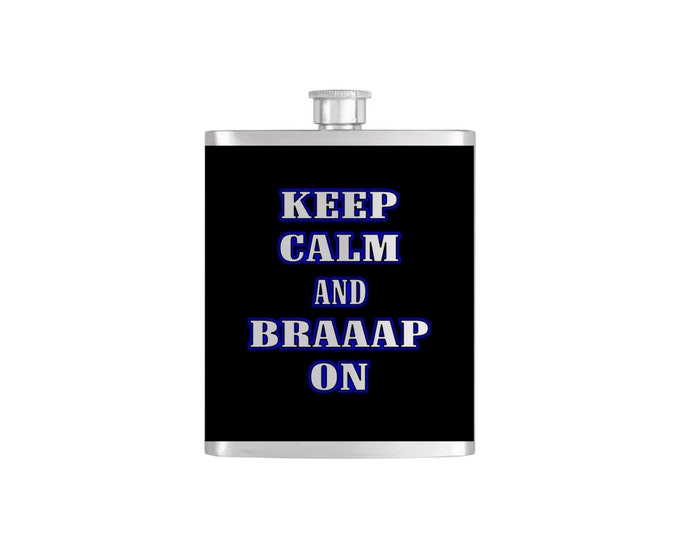 Keep Calm And BRAAAP On Flask Bottoms Up Custom Flasks Stainless Steel Whiskey Flask - Flask# 358