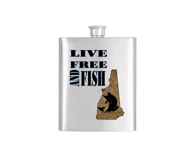 Live Free and Fish New Hampshire *** FREE FUNNEL INCLUDED *** -  Bachelor Party Mens  Stainless Steel 7 oz Liquor Hip Flasks - Flask #113