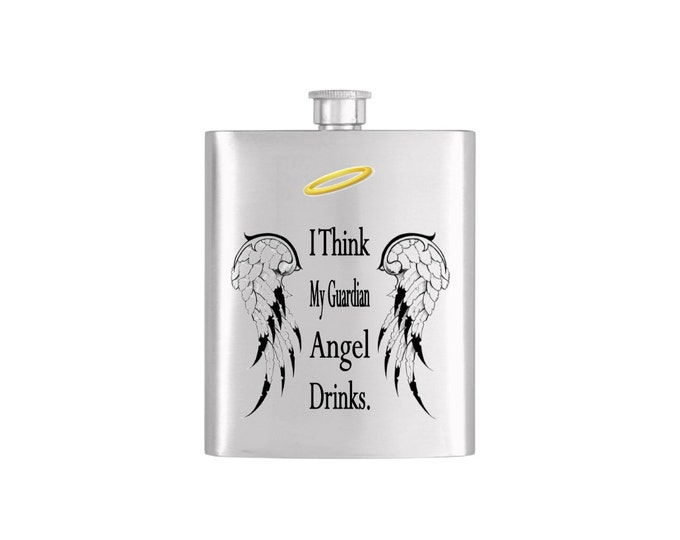 I Think My Guardian Angel Drinks By Bottoms Up Flasks  - Stainless Steel 7 oz Liquor Hip Flasks - Flask #247