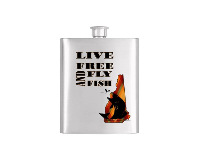 Live Free and Fly Fish New Hampshire *** FREE FUNNEL INCLUDED *** - Bachelor Party Mens  Stainless Steel 7 oz Liquor Hip Flasks - Flask #202