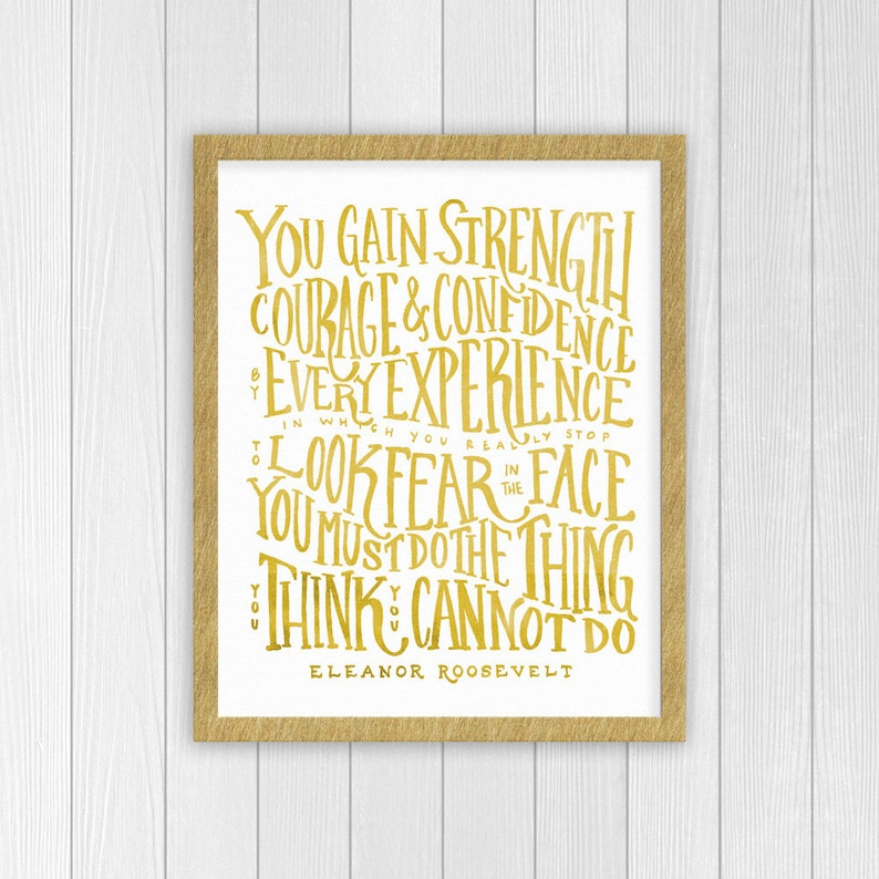 Eleanor Roosevelt Quote You Gain Strength Courage And Etsy