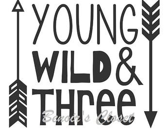 a07ae1110c5a Young Wild and Three SVG File, Vector, Cricut, Silhouette - instant download