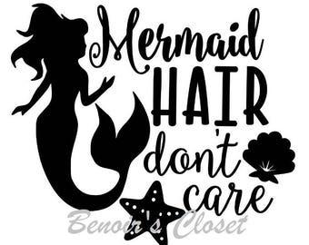 0d5a2d01d Mermaid Hair Don't Care SVG File, Vector, Cricut, Silhouette - instant  download