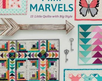 Mini Marvels - 15 Little Quilts with Big Style - Moda All-Stars
