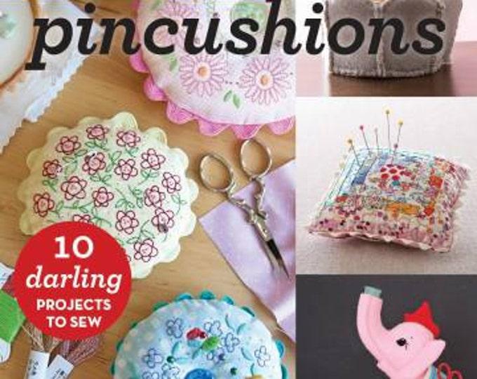 Make Pincushions 10 Darling Projects