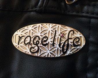 Flower of life, Rage Life pin