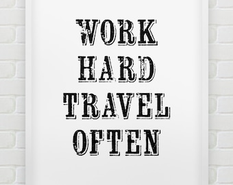 printable 'work hard travel often' motivational print // instant download print // black and white travel wall art // office poster