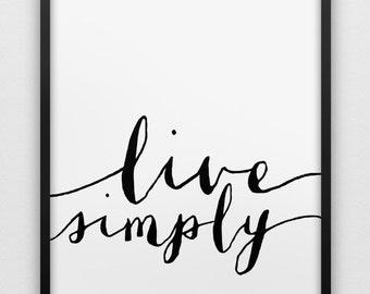 live simply print // motivational print // black and white home decor print //  typographic modern wall art