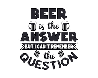 Beer is the Answer But I Can't Remember The Question Hoodie