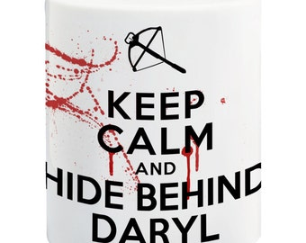 Keep Calm And Hide Behind Daryl, The Walking Dead Ceramic 11oz Mug