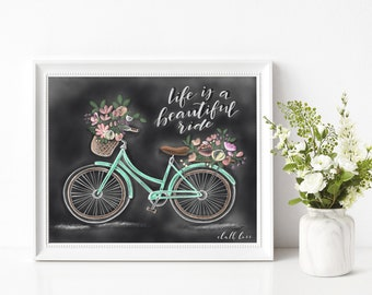 Life is a Beautiful Ride - Chalk Print - Chalk Art- Hand lettered - Hand drawn- Chalkboard Art- Spring Decor- Spring Bicycles