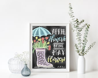 April Showers Bring May Flowers -Chalk Print -Chalk Art -Spring Decor - Spring Design - Spring Chalk Art - Handlettering - Chalk - Handdrawn