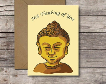 Not Thinking of You / Buddha Greeting Card / Funny Card for Him or Her / Zen Birthday Card, OM, New Age Humor // Printable, INSTANT DOWNLOAD