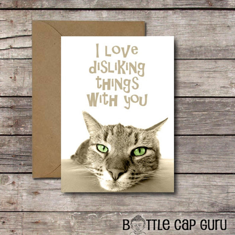 I Love Disliking Things With You / Funny Romantic Card for Cat image 0