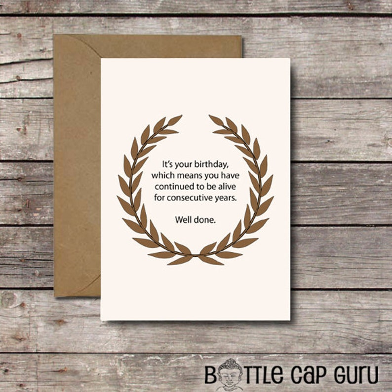 Funny Sarcastic Birthday Card / Its Your Birthday Which Means image 0