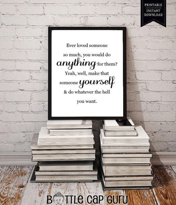 Printable Self Love Quote Ever Love Someone So Much You Etsy