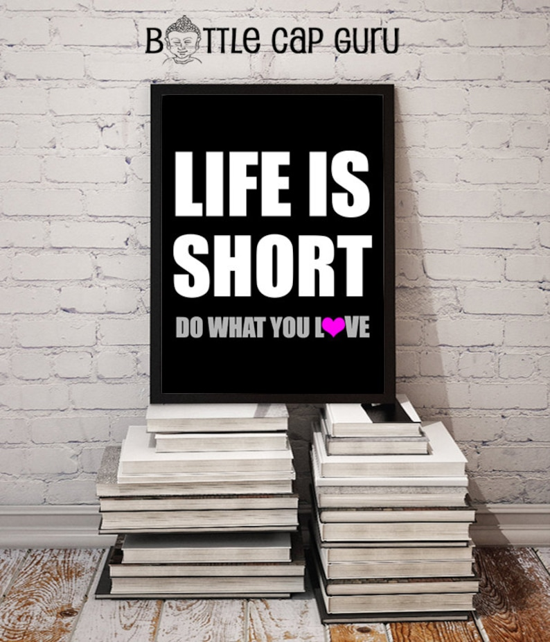 Life is Short Do What You Love / 8x10 Inspirational image 0