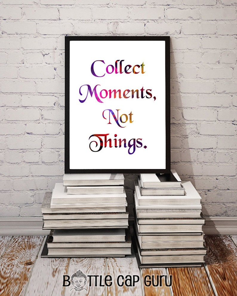 Collect Moments Not Things / Inspirational Print New Age image 0