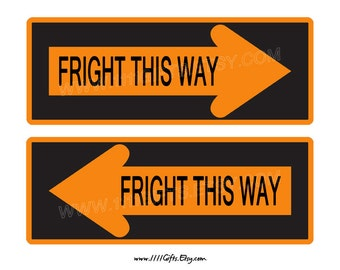 Fright This Way * 2 Printable Arrows for Haunted House, Trick or Treaters * Halloween Party Decorations * Instant Download