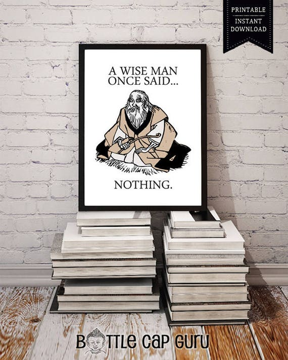 A Wise Man Once Said Nothing Inspirational Print New Age Etsy