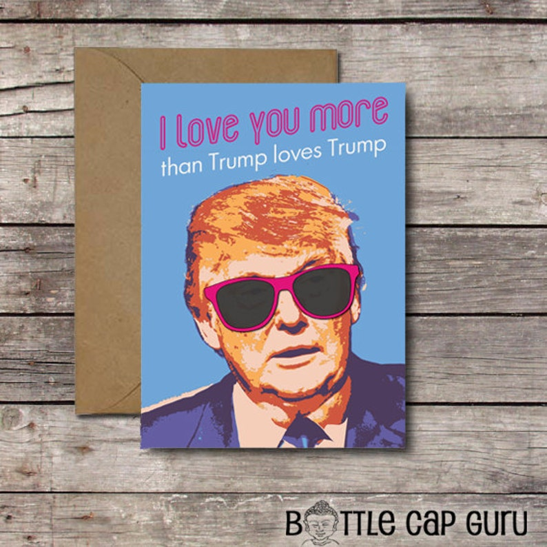 Printable Card / I Love You More Than Trump Loves Trump / image 0