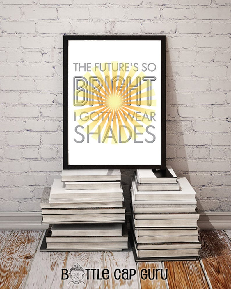The Future's So Bright I Gotta Wear Shades / Etsy Print image 0
