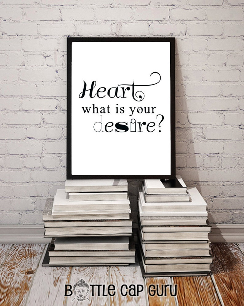 Printable Quote Heart What is Your Desire image 0