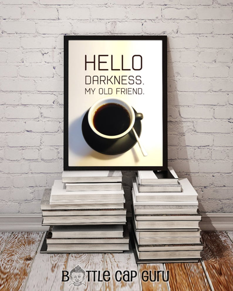 Printable Coffee Decor / Hello Darkness My Old Friend / Coffee image 0