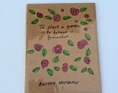 To Plant a Garden is to Believe in Tomorrow - Audrey Hepburn Quote Card