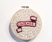 Courage Embroidered Hoop Art