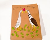 I love you more than slugs Valentines Greeting Card