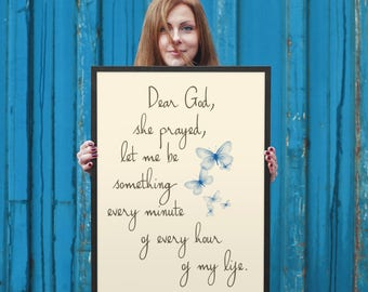 Dear God, she prayed, let me be something every minute of every hour of my life. Betty Smith, A Tree Grows in Brooklyn Print Option Blue