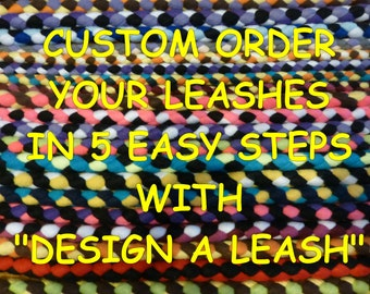 """Custom Order ~ Fleece Braided """"DESIGN A LEASH"""" ~ choice of Style, Length, Width, Color and Pattern."""