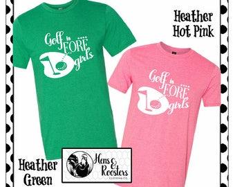 Golf is FORE Girls Girl Golfing Shirt, Girl Golfer Shirt, Golf T-Shirt, Femle Golf Shirt, Female Golfer, Girls Golf Too - (A980) #1367