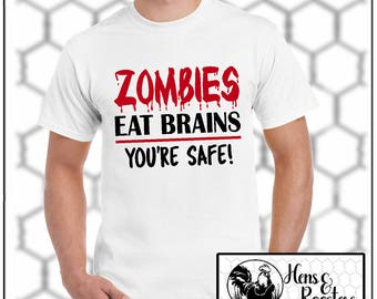 ZOMBIES Eat Brain, You're Safe Zombie T-Shirt, Zombie Shirts, Funny TShirt, Gift for Zombie Lovers, Zombie Tee, Up to a 5X - (G2000) #1391