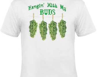 TShirts: hangin with my buds UNIQUE Cool Funny Humorous clothes T Shirts Tees, Rude Tees T-Shirt designs graphic