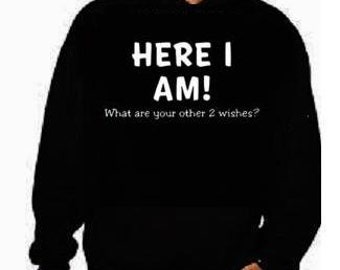 Here I am- funny cool gift:hoodie sweat shirts screen print hoodies Funniest Humorous clothes designs graphic hooded hoody