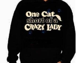 one cat short of crazy lady unisex mens womens  hoodies Funniest Humorous designs hoodie graphic hooded hoody sweater shirt