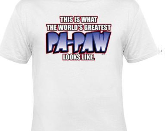 this what the worlds greatest pa-paw looks like t-shirt  Tee gift family shirts