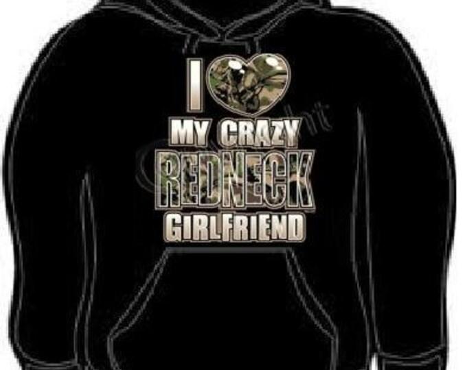 Hoodie I Love my crazy redneck girlfriend hoodies sweatshirt unisex cool shirt red neck girl friend