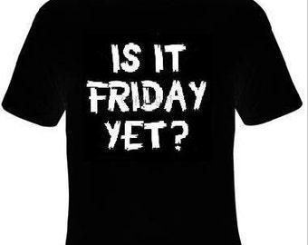 TShirts: is it friday yet T-shirts unisex movie Tshirt funny  cool