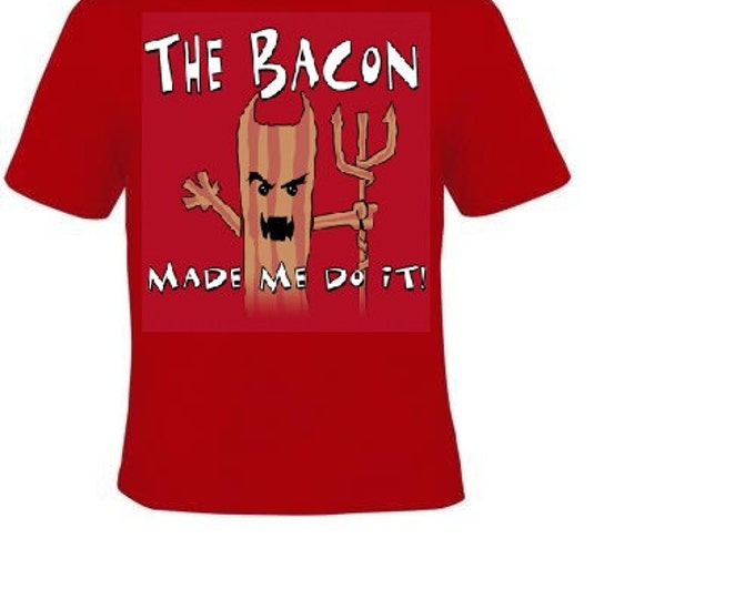 the bacon made me do it  funny geeky humor  T-shirts cool tshirt tee