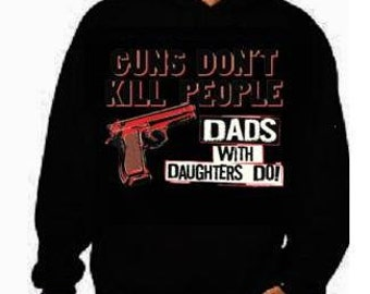 guns dont kill dads with daughters do-rules for dating- dad father hoodie Funny Humorous clothes designs graphic hoodies hoody