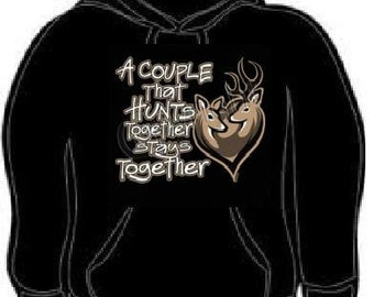 Hoodie:  a couple thats hunts together stays together forever love hoodies sweat shirt unisex cool