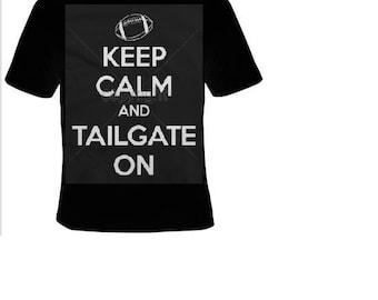 keep calm and tailgate on T-shirts funny cool Tshirt fun joke tees