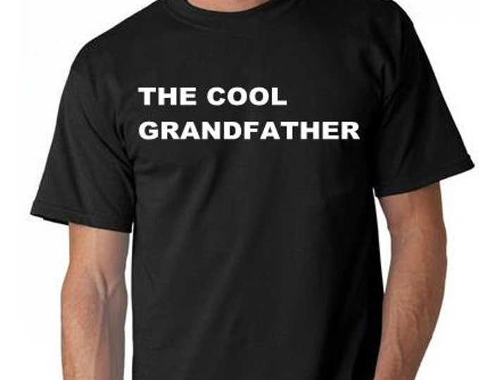 the cool grandfather TSHIRT cool funny tee shirt gift present
