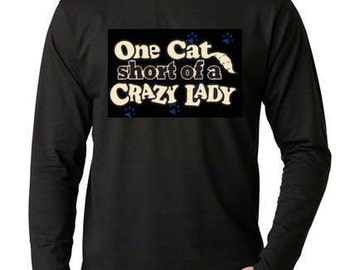 Tshirts:one cat short Long sleeve shirt  Cool Funny Humorous long sleeved T Shirt design sleeves