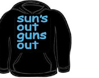 suns out guns out work out hoodie gym  funny cool