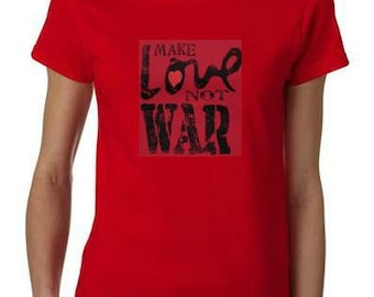 make love not war ladies women tops shirt cool t shirt peace t-shirts
