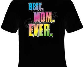 Tshirts best mom ever love T Shirts lovely Tees, Tee T-Shirt design cool mothers day mom gift mama